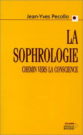 9782268037639: La Sophrologie, chemin vers la conscience