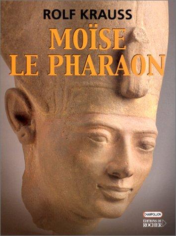 Moïse le Pharaon (French Edition): Krauss, Rolf