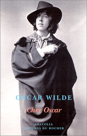 Cher Oscar (2268038025) by Oscar Wilde; Alvin Redman; Stephen Fry; Béatrice Vierne
