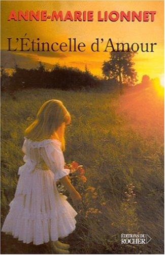 L'?tincelle d'amour: Lionnet, m. 1983 (Esprit) Isabelle, Lionnet, Anne-Marie