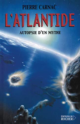 9782268038728: L'Atlantide : Autopsie d'un mythe