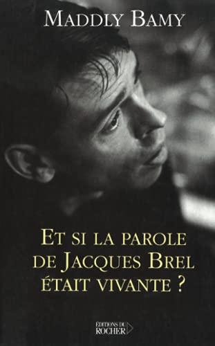 9782268039404: Et si la parole de Jacques Brel �tait vivante ?