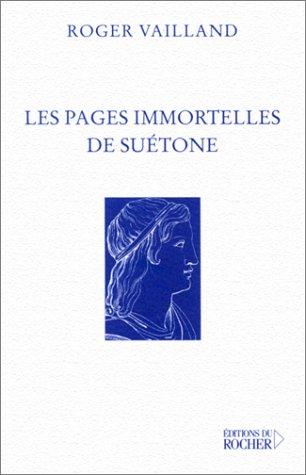 Les Pages Immortelles de Suà tone [Paperback]: Roger Vailland