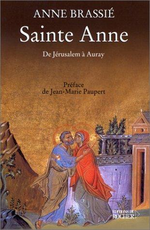 Sainte Anne : De Jérusalem à Auray Brassié, Anne and Paupert, .
