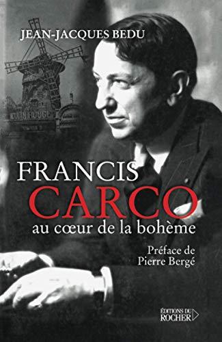 9782268039824: Francis Carco : au coeur de la bohème