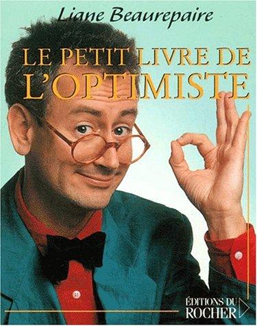 Le petit livre de l optimiste. (French: Liane Beaurepaire