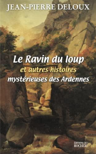 9782268039961: Le Ravin du loup et autres histoires mystérieuses des Ardennes