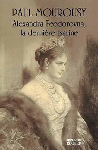 9782268039992: Alexandra Feodorovna, la dernière tsarine