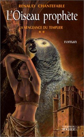 9782268041087: La Vengeance du templier 2 : L'Oiseau prophète