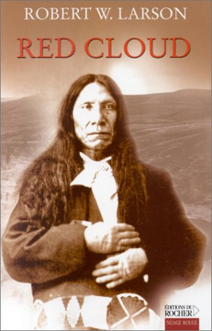 Red Cloud: Larson, Robert W.; Weill, Aline