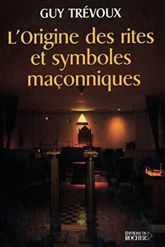 9782268041483: L'Origine des rites et symboles maçonniques