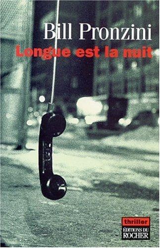 Longue est la nuit (French Edition): Bill Pronzini
