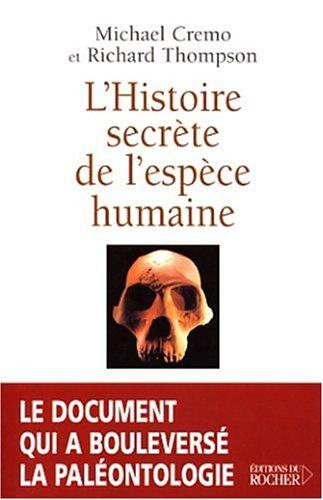 L'Histoire secrète de l'espèce humaine: Cremo, Michael ; Thompson, Richard