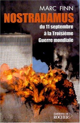 9782268042169: Nostradamus du 11 septembre � la troisi�me guerre mondiale