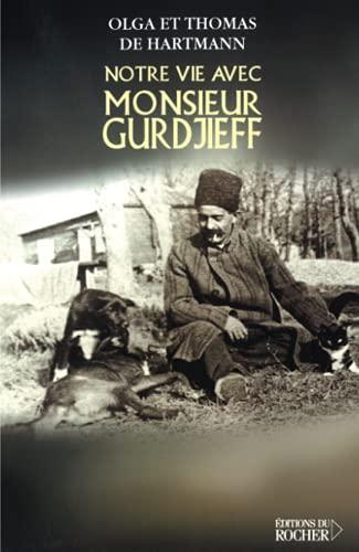 Notre vie avec Monsieur Gurdjieff (French Edition): Thomas de Hartmann