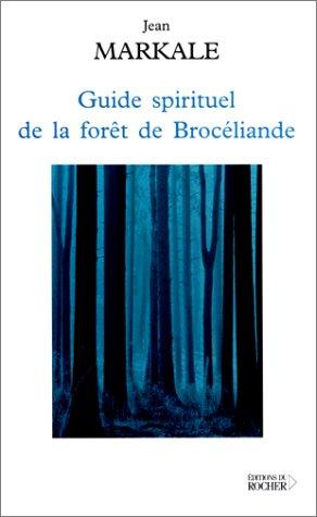 9782268043340: Guide spirituel de la forêt de Brocéliande