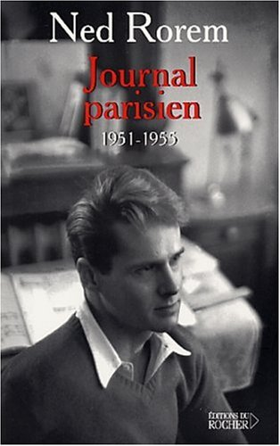 Journal parisien, 1951-1955 (French Edition): Ned Rorem