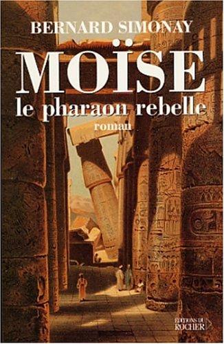 9782268044163: Moïse le pharaon rebelle