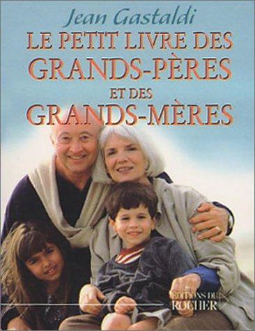 Le Petit Livre des grands-pères et des: Jean Gastaldi