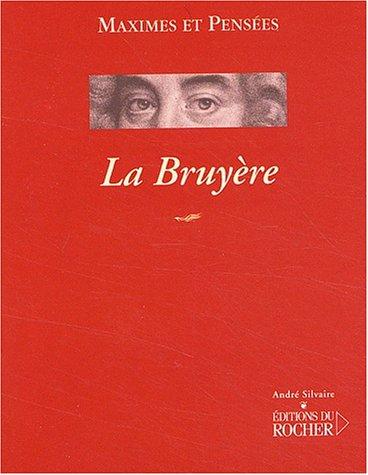 La Bruyère. Maximes et pensées: Jean De La
