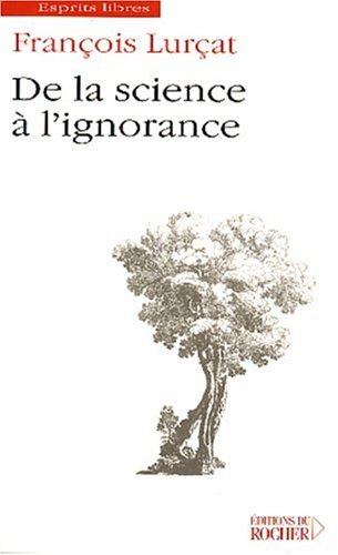 9782268045238: De la science à l'ignorance