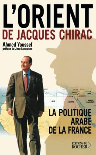 L'Orient de Jacques Chirac : La Politique: Youssef, Ahmed