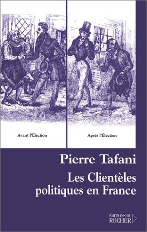 Les Clientèles politiques en France: TAFANI ( Pierre )