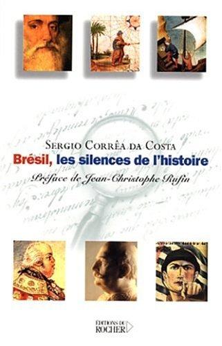 Brésil, les silences de l'histoire (French Edition): Sergio Corrêa da Costa