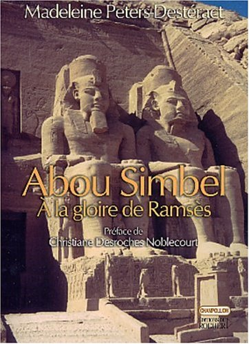 Abou Simbel, à la gloire de Ramsès (French Edition): Madeleine ...