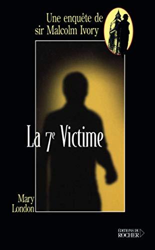 9782268046198: La 7e Victime : Une enqu�te de sir Malcolm Ivory