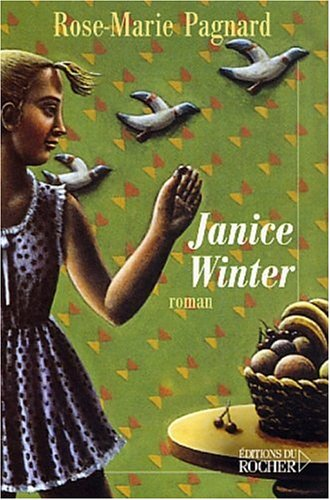 Janice Winter (French Edition): Rose-Marie Pagnard