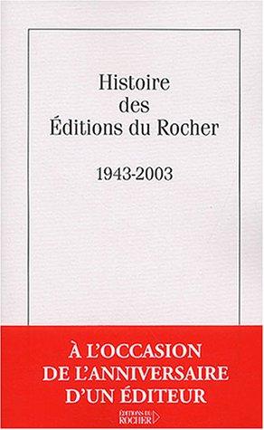 9782268047423: Histoire des éditions du Rocher, 1943-2003