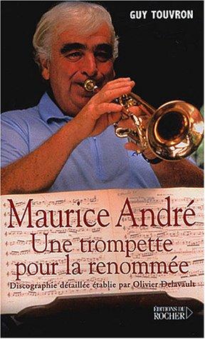9782268047850: Maurice André : Une trompette pour la renommée
