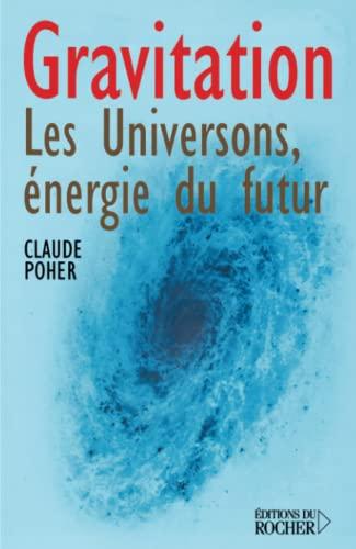 9782268047898: Gravitation : les universons, énergie du futur