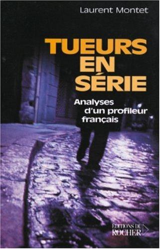 9782268048543: Tueurs en série : Analyses d'un profileur français