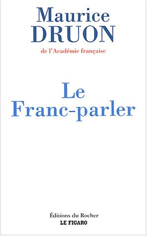 Le Franc-parler 2002-2003 (French Edition) (2268048802) by Druon Maurice