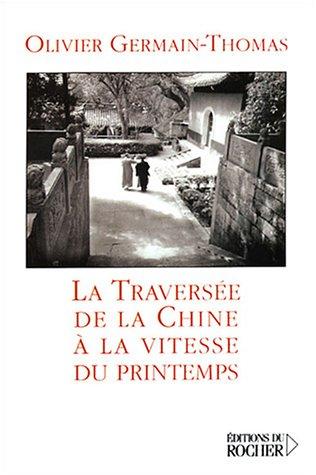 La Traversée De La Chine à La: Olivier Germain-Thomas