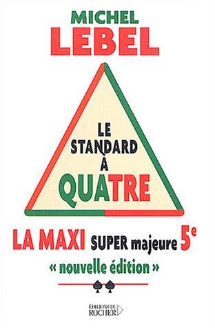 """""""le standard a quatre ; la maxi super majeure cinquieme"""": Michel Lebel"""