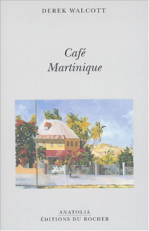 Cafe martinique (Anatolia): Derek Walcott