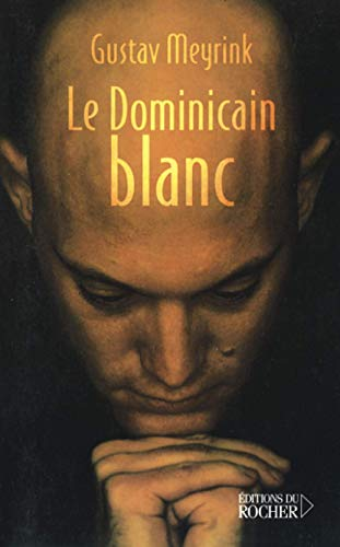 Le dominicain blanc: Meyrink, Gustav