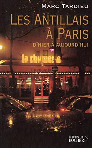 Les Antillais à Paris : D'hier à: Marc Tardieu