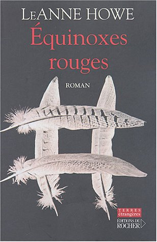 Equinoxes rouges (French Edition): Le-Anne Howe