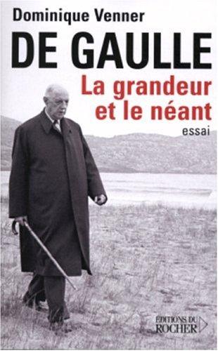 9782268052021: De Gaulle la grandeur et le néant