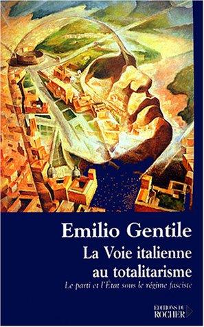 La voie italienne au totalitarisme (French Edition): Emilio Gentile