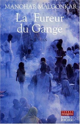 La Fureur du Gange (French Edition): Manohar Malgonkar