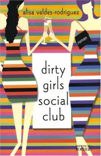 9782268052960: Dirty girls social club (French Edition)