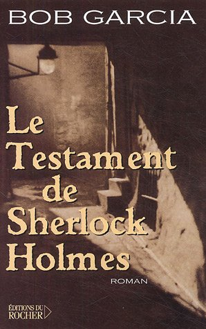 Le testament de Sherlock Holmes (French Edition): Bob Garcia