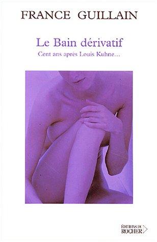 9782268053455: Le bain derivatif (Equilibre)