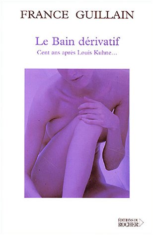 9782268053455: Le bain dérivatif: Cent ans après Louis Khune.
