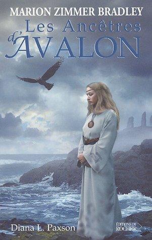 Les Ancêtres d'Avalon (French Edition): Diana Paxson
